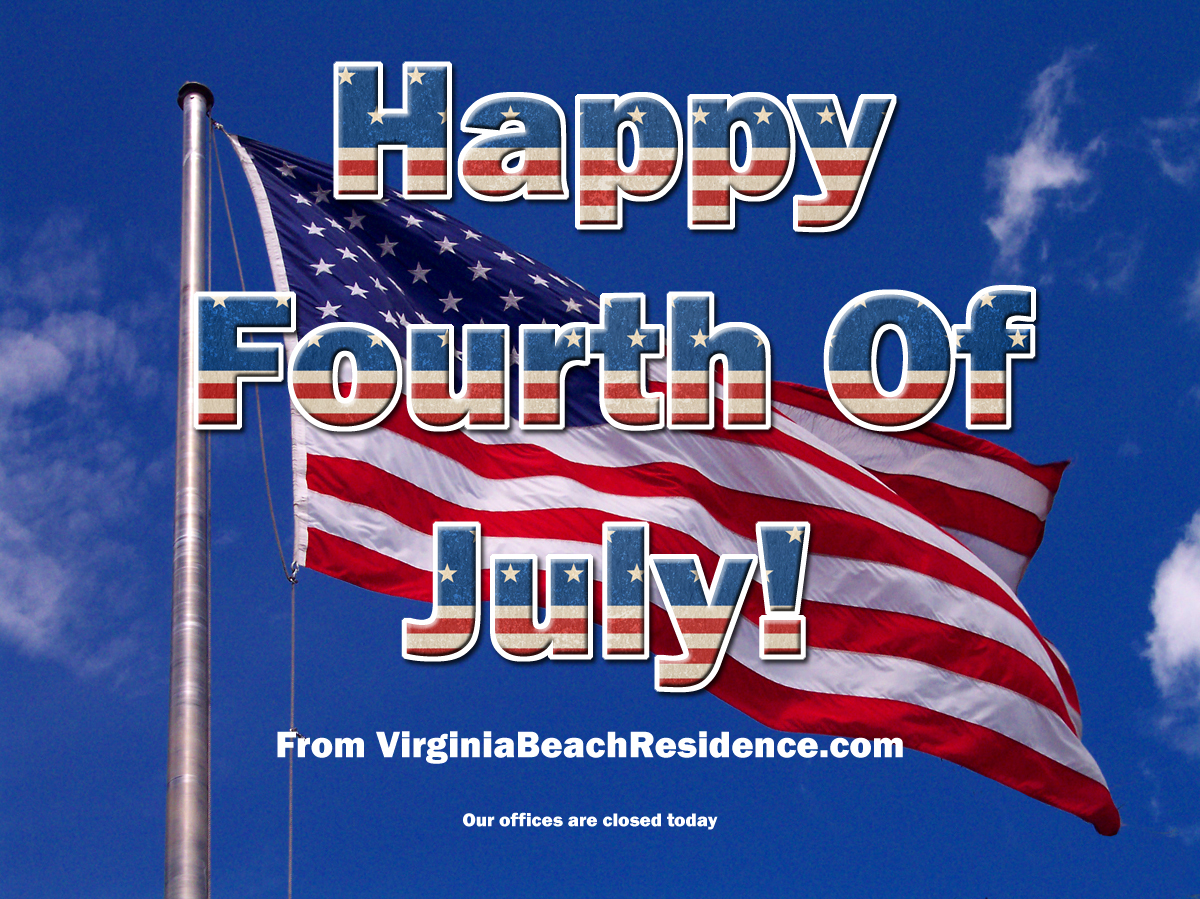 Happy Fourth Of July, Flag, VirginiaBeachResidence.com, offices closed today