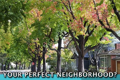 Houses, Trees, the words Your Perfect Neighborhood